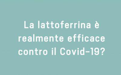 La lattoferrina è realmente efficace contro il Covid-19?